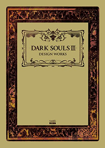DARK SOULS III DESIGN WORKS<DARK SOULS III DESIGN WORKS> (ファミ通の攻略本)