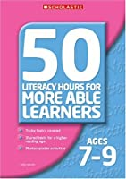 50 Literacy Hours for More Able Learners Ages 7-9 (50 Literacy Hours for More Able Learners S.)