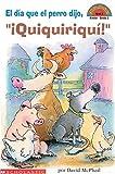 """El Dia Que El Perro Dijo, """"Quiquiriqui!""""/The Day the Dog said, Cock-A-Doodle-Doo (Hello Level 2)"""