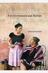 Mamma Maria!: Familienrezepte aus Sizilien Hardcover