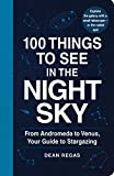 100 Things to See in the Night Sky: From Andromeda to Venus, Your Guide to Stargazing (English Edition)