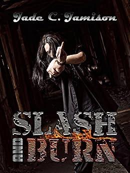 Slash and Burn (Bullet Series Book 5) (Rock Star Romance) by [Jamison, Jade C.]