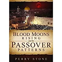 Blood Moons Rising and the Passover Patterns