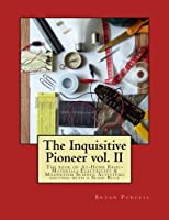 The Inquisitive Pioneer Vol. II: The Book of At-Home Basic-Materials Electricity & Magnetism Science Activities Solving with a Slide Rule