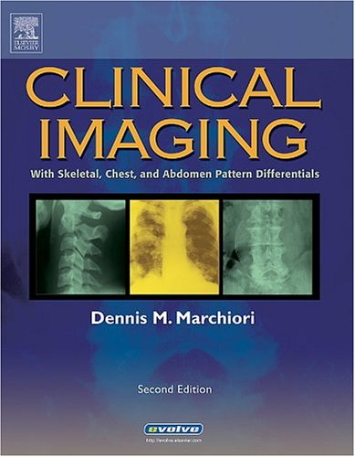 Download Clinical Imaging: With Skeletal, Chest and Abdomen Pattern Differentials, 2e 0323022642