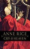 Cry to Heaven: A Novel
