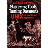 Mastering Tools, Taming Daemons: UNIX for the Wizard Apprentice
