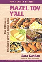 Mazel Tov Y'All: The Ultimate Southern-Jewish Bake Book