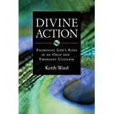 Divine Action: Examining God's Role in an Open and Emergent Universe