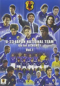 U-23 日本代表 Go for ATHENS! Vol.1 [DVD]