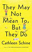 They May Not Mean To, but They Do (Thorndike Press Large Print Basic)