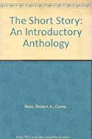 The Short Story: An Introductory Anthology