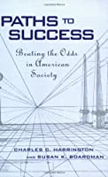 Paths to Success: Beating the Odds in American Society