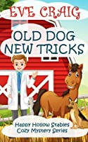 Old Dog New Tricks (Happy Hollow Stables)