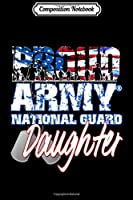 Composition Notebook: Proud Patriotic Army National Guard Daughter USA Flag Women  Journal/Notebook Blank Lined Ruled 6x9 100 Pages