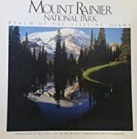 Mount Rainier National Park: The Realm of the Sleeping Giant (National Park Series)