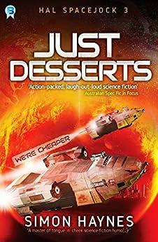 Just Desserts: (Book 3 in the Hal Spacejock series) by [Haynes, Simon]
