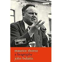 Maurice Thorez: A Biography (Communist Lives)