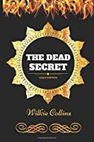 The Dead Secret: By Wilkie Collins - Illustrated