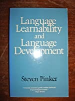 Language Learnability and Language Development: First Edition (Cognitive Science Series, No 7)