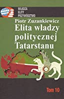 Elita wladzy politycznej Tatarstanu
