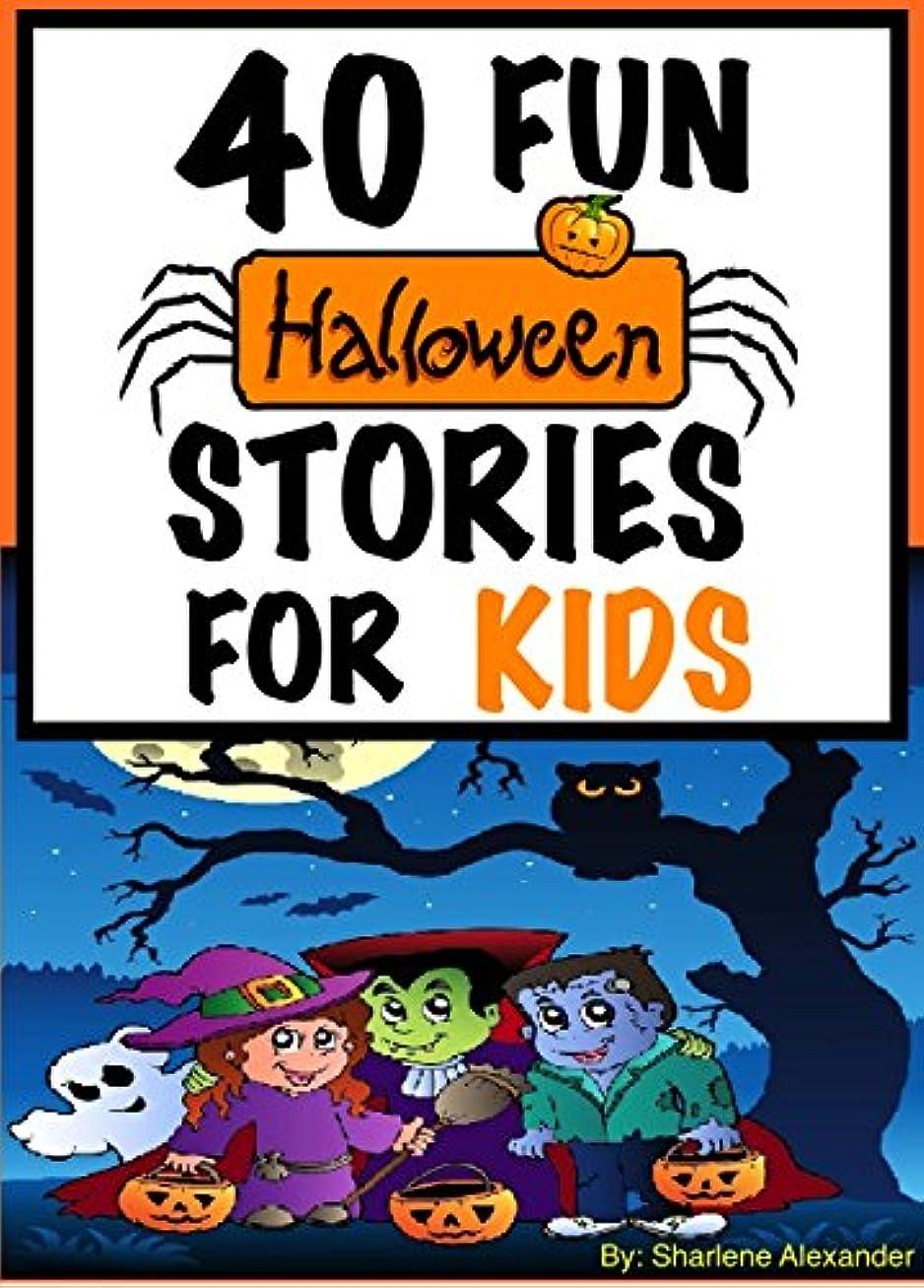 気性ラフ睡眠襟40 Fun Halloween Stories for Kids (Perfect for Bedtime & Young Readers-Huge Children's Story Book Collection) (+FREE Halloween Games & Extras Included) (English Edition)