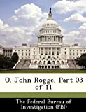 O. John Rogge, Part 03 of 11