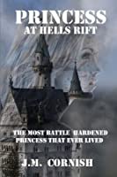 Princess at Hells Rift: The Most Battle Hardened Princess That Ever Lived