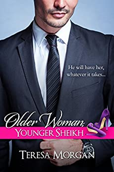 Older Woman, Younger Sheikh (Hot Sheikh Romance) by [Morgan, Teresa]