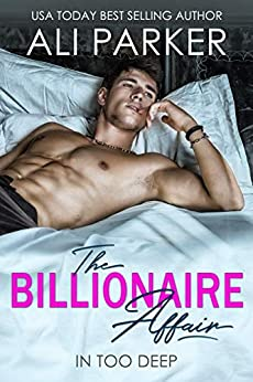 The Billionaire Affair: (A Billionaire Bad Boy Rom Com) by [Parker, Ali]
