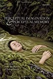 Perceptual Imagination and Perceptual Memory