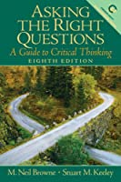 Asking the Right Questions: A Guide to Critical Thinking (8th Edition) (Alternative eText Formats)