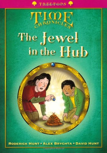 Oxford Reading Tree: Level 10+: Treetops Time Chronicles: Jewel in the Hub