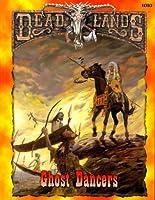Dead Lands: Ghost Dancers
