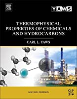 Thermophysical Properties of Chemicals and Hydrocarbons, Second Edition