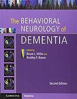 The Behavioral Neurology of Dementia