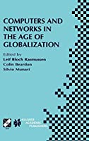 Computers and Networks in the Age of Globalization: IFIP TC9 Fifth World Conference on Human Choice and Computers August 25–28, 1998, Geneva, Switzerland (IFIP Advances in Information and Communication Technology)