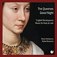 The Queenes Good Night: English Renaissance Music for Harp & Lute by Rafael Bonavita (2012-10-04)