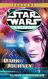 Dark Journey: Star Wars Legends (The New Jedi Order) (Star Wars: The New Jedi Order)