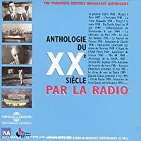 Anthologie Du Xxe Siecle Par La Radio 1900-1999