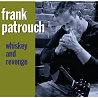 Frank Patrouch-Whiskey & Revenge