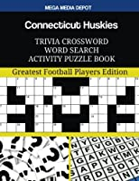 Connecticut Huskies Trivia Crossword Word Search Activity Puzzle Book: Greatest Football Players Edition