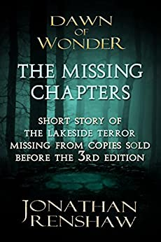 The Missing Chapters: Chapters missing from early versions of Dawn of Wonder (The Wakening) by [Renshaw, Jonathan]