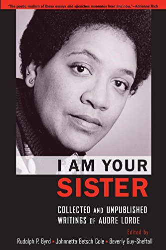 Download I Am Your Sister: C0ollected and Unpublished Writings of Audre Lorde (Transgressing Boundaries: Studies in Black Politics and Black Communities) 0199846456