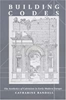 Building Codes: The Aesthetics of Calvinism in Early Modern Europe (New Cultural Studies Series)