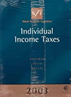 Individual Income Taxes: 2003 (West Federal Taxation Individual Income Taxes)