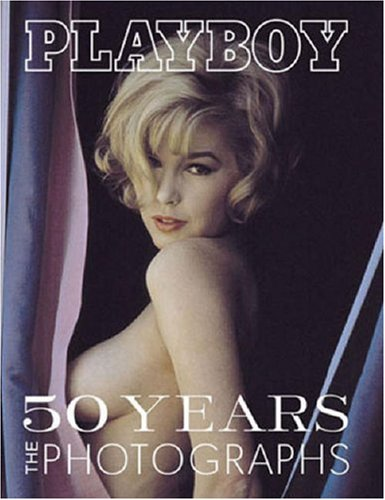 Playboy: 50 Years: The Photographsの詳細を見る
