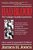 Bad Blood: The Tuskegee Syphilis Experiment, New and Expanded Edition by James H. Jones(1993-01-15)
