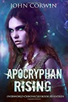 Apocryphan Rising: Epic Urban Fantasy (Overworld Chronicles)