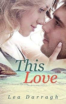 This Love by [Darragh, Lea]
